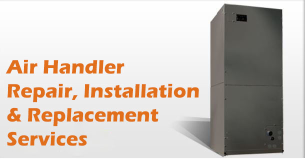 Air Handler Repair, Installation & Replacement Services